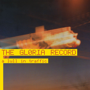 The Gloria Record - A Lull in Traffic - EP