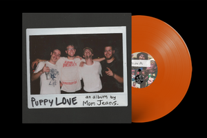 Mom Jeans - Puppy Love LP