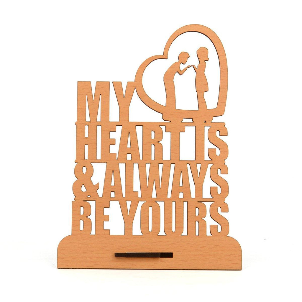 "VALENTINE WEEK SPECIAL ""My Hearts Is & Always Be Yours"" Table Top - Gift Kya De"