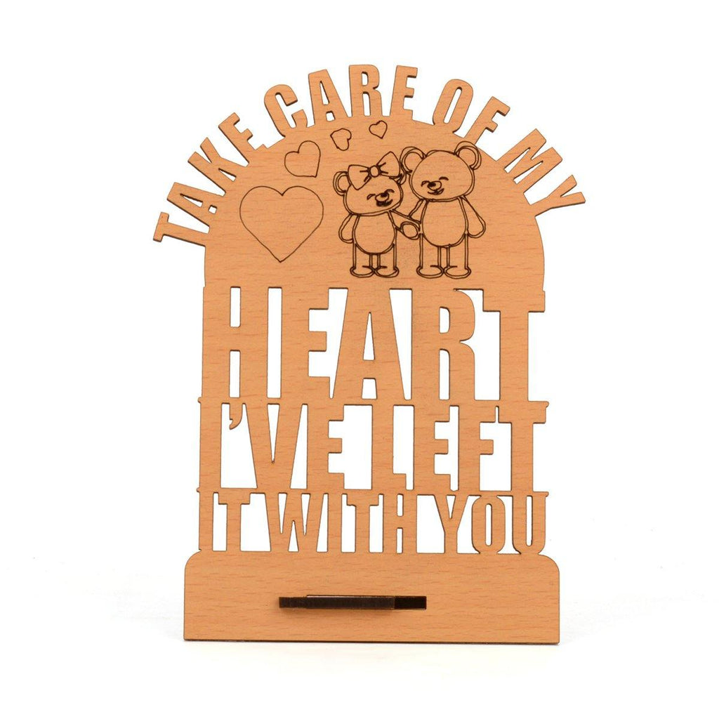"VALENTINE WEEK SPECIAL ""Take Care of My Heart I Have Left It With You"" Table Top - Gift Kya De"