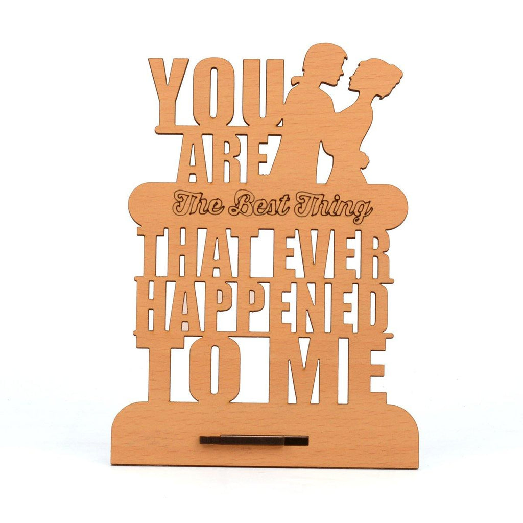 "VALENTINE WEEK SPECIAL ""You Are The Best Thing That Ever Happen To Me"" Table Top"