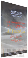 An Exegesis of the Opening Chapter of the Qur'aan, The Greatest Soorah in the Qur'aan - Al Faatihah