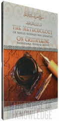 The Methodology of Ahlus-Sunnah Wal-Jamaa'ah on Criticizing Individuals, Books & Groups