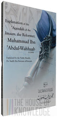 Explanation of the 'Aqeedah of the Imaam, the Reformer, Muhammad Ibn 'Abdul-Wahhaab
