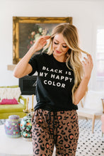 Black Is My Happy Color Graphic Tee