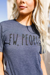 Ew, People Graphic Tee