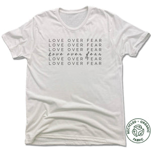 UNISEX WHITE Recycled Tri-Blend | LOVE OVER FEAR