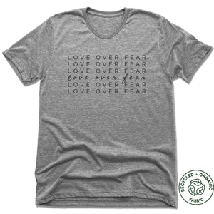 UNISEX GRAY Recycled Tri-Blend | LOVE OVER FEAR