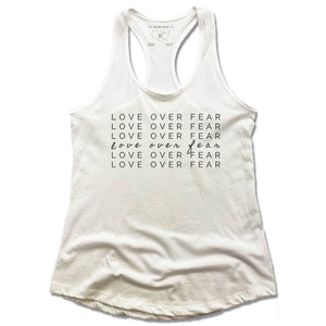 LADIES WHITE TANK | LOVE OVER FEAR