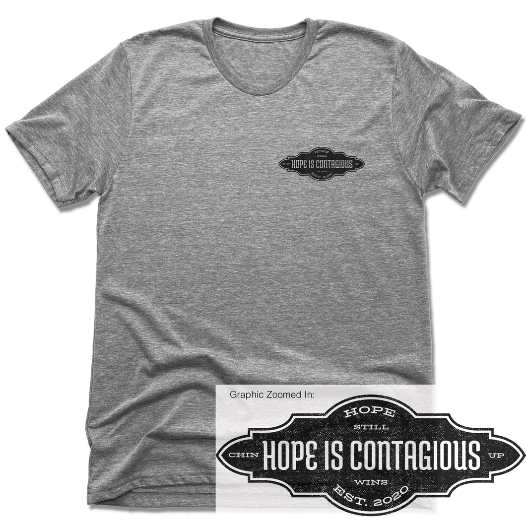 Hope is Contagious - Gray