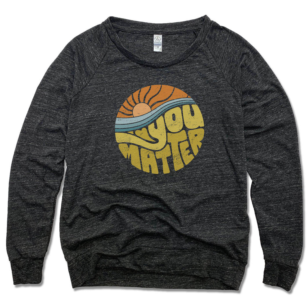 You Matter | LADIES SLOUCHY