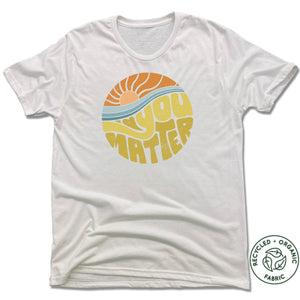 You Matter - Unisex Recycled Tri-Blend T-shirt - White
