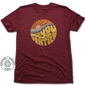You Matter | UNISEX VINO RED Recycled Tri-Blend