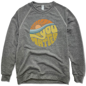 You Matter | FLEECE SWEATSHIRT