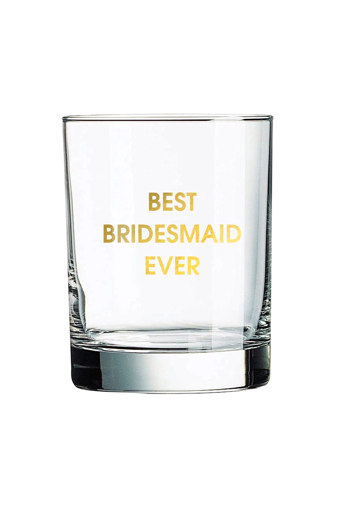 best bridesmaid ever glass