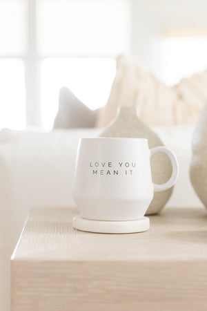 love you mean it coffee mug