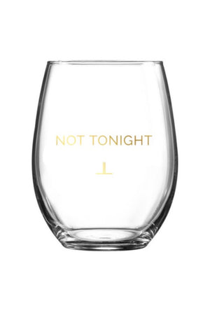 not tonight wine glass
