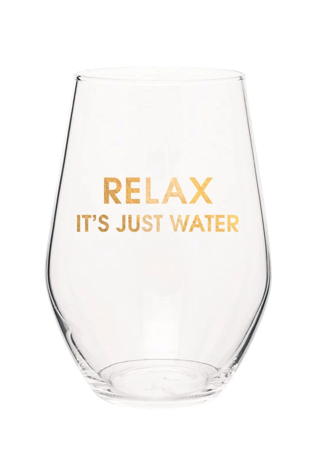 Relax It's Just Water Wine Glass
