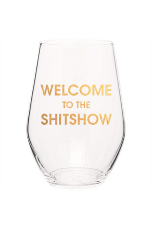 welcome to the shit show wine glass