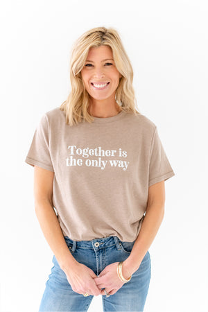 together is the only way t-shirt