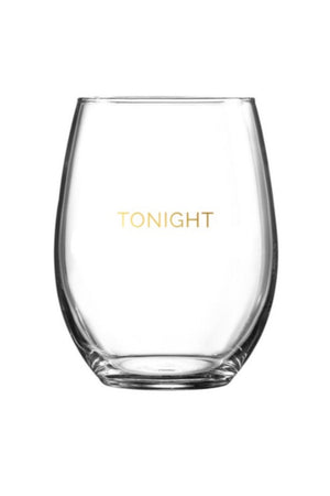 Tonight | Not Tonight Wine Glass