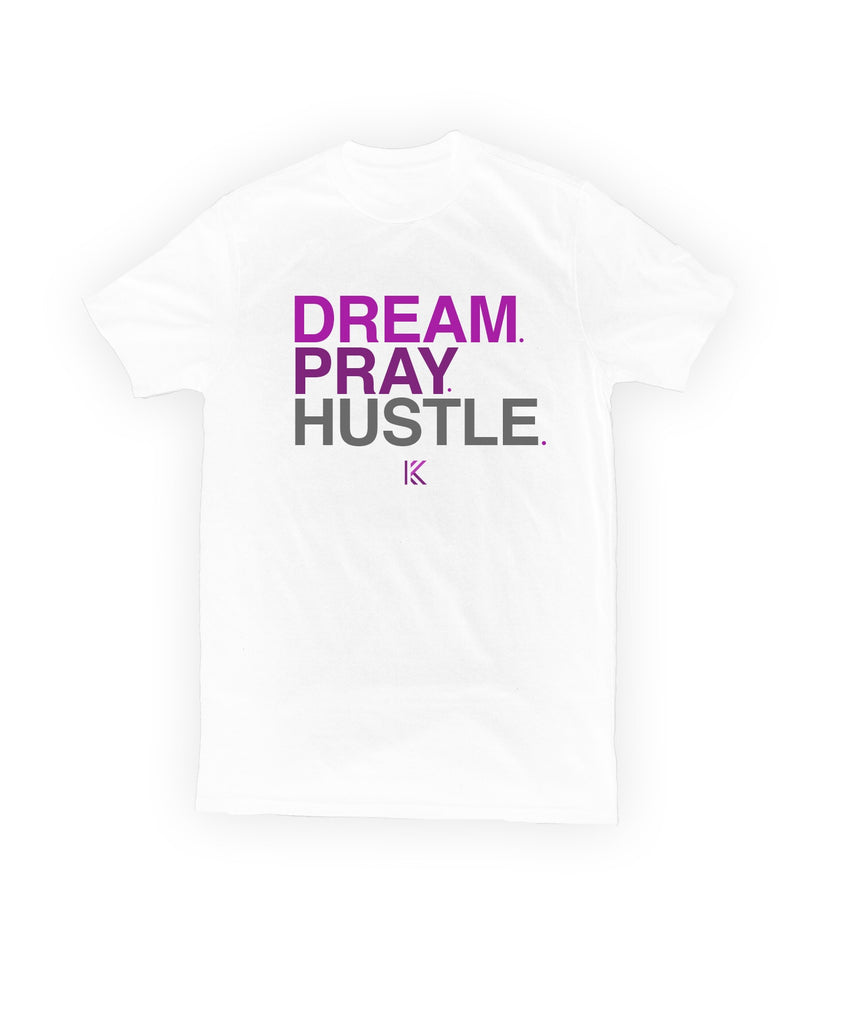 Dream Pray Hustle White Tee (Unisex)