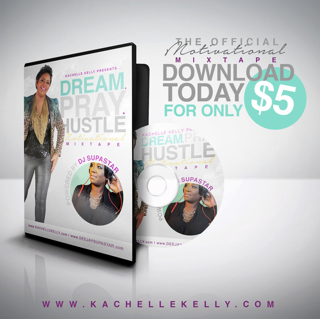 Dream.Pray.Hustle. Motivational Mixtape