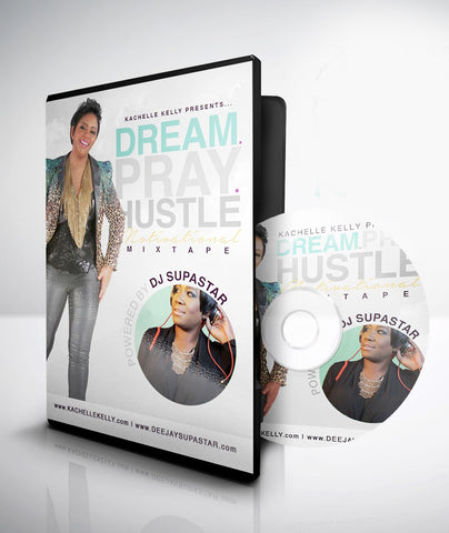 Dream.Pray.Hustle. Motivational Mixtape (instant download)
