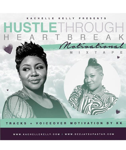 Hustle Through Heartbreak Mixtape (instant download)