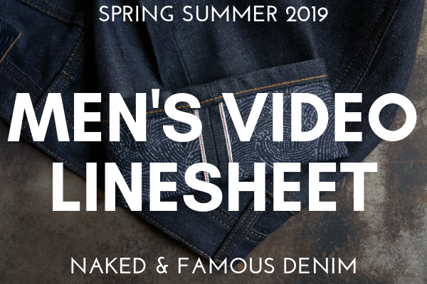 Naked & Famous Denim Men's SS19 Video Linesheet