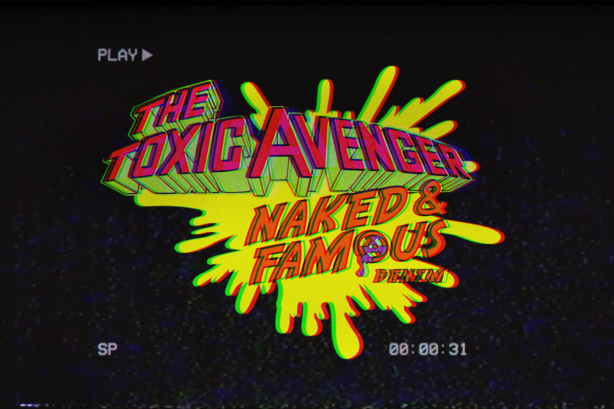 The Toxic Avenger x Naked & Famous Denim