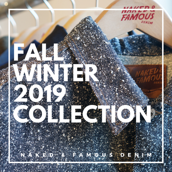 Naked & Famous Denim - Fall Winter 2019