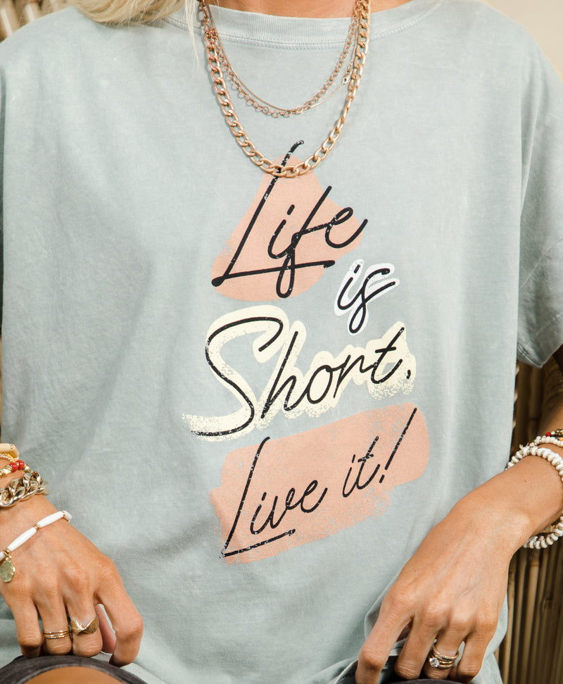 Life is Short Graphic Tee