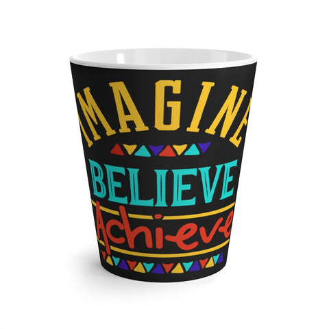 Imagine Believe Achieve Latte mug
