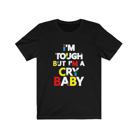 I'm Tough Unisex Short Sleeve Tee
