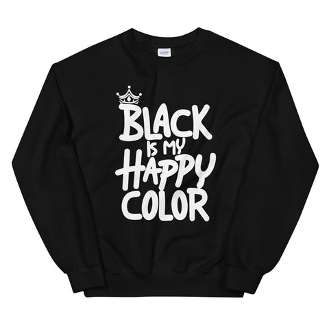 Black Is My Happy Color Unisex Sweatshirt