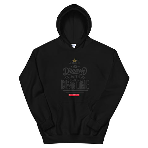 Dream With a Deadline Unisex Hoodie