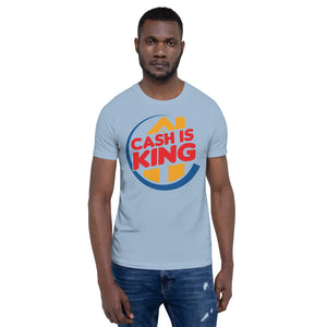 """Cash Is King"" Short-Sleeve Unisex T-Shirt"