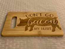 Load image into Gallery viewer, Don't Go Bacon My Heart - Funny Cutting Board - Pikes Peak Laser Creations