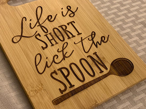 Life is Short... Lick the Spoon! - Funny Cutting Board - Pikes Peak Laser Creations