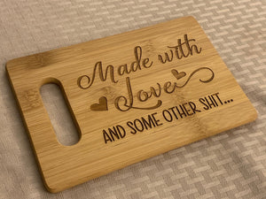 Made with Love... and Some Other Shit - Funny Cutting Board - Pikes Peak Laser Creations