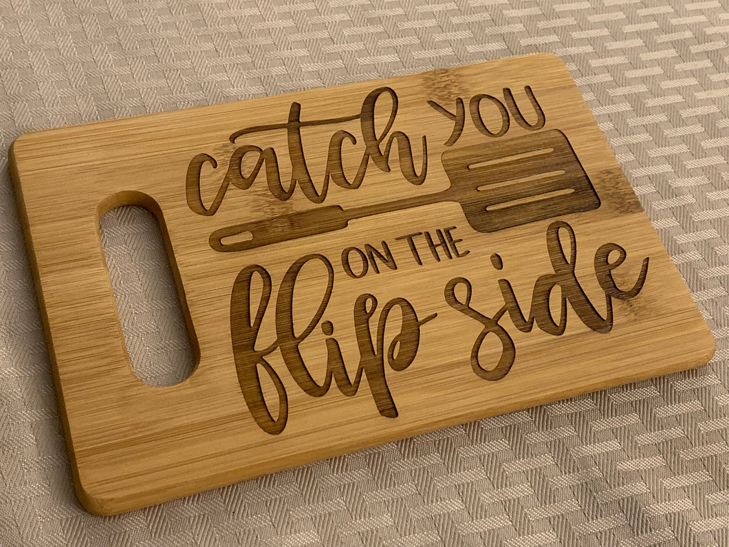 Catch You on the Flip Side - Funny Cutting Board - Pikes Peak Laser Creations