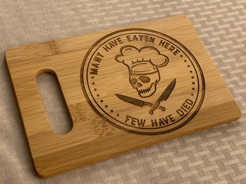 Many Have Eaten Here... Few Have Died - Funny Cutting Board - Pikes Peak Laser Creations