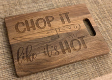 Load image into Gallery viewer, Chop It Like it's Hot - Funny Cutting Board - Pikes Peak Laser Creations