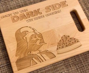Star Wars - Come to the Dark Side We Have Cookies Cutting Board - Pikes Peak Laser Creations