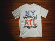 Load image into Gallery viewer, NY raised Me TEE