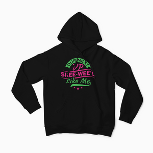 Skee - Wee Like Me (Available in T-shirt and sweatshirt)