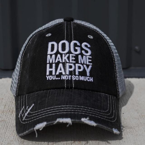 Dogs Make Me Happy You... Not So Much Gray Mesh Back Hat