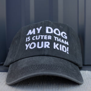 My Dog Is Cuter Than Your Kid Charcoal Classic Hat