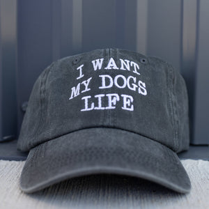 I Want My Dog's Life Charcoal Classic Hat